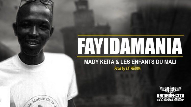 MADY KEÏTA & LES ENFANTS DU MALI - FAYIDAMANIA - Prod by LE VRAIBA