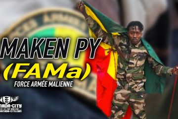 MAKEN PY - FORCE ARMÉE MALIENNE (FAMa) - Prod by M3 MUSIC