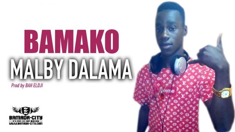 MALBY DALAMA - BAMAKO - Prod by BAH ELDJI