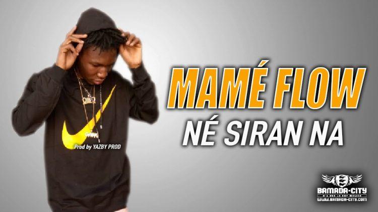 MAMÉ FLOW - NÉ SIRAN NA - Prod by LAKARÉ PROD