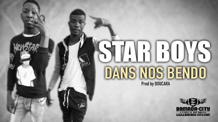 STAR BOYS - DANS NOS BENDO - Prod by DOUCARA