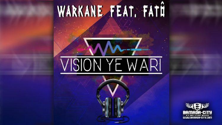 WARKANE Feat. FATÔ - VISION YE WARI - Prod by ZAKA ZAKA MUSIC