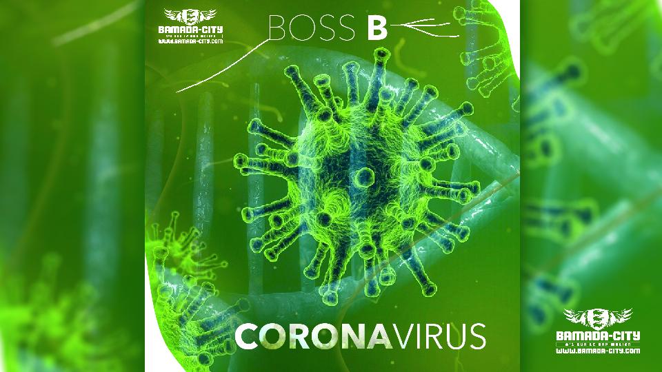 BOSS B - CORONAVIRUS - Prod by CHEICK TRAP BEAT