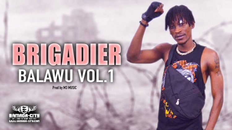 BRIGADIER - BALAWU VOL. 1 Prod by M3 MUSIC