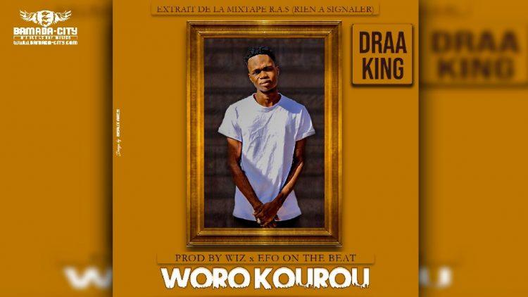 DRAA KING - WORO KOUROU Extrait de la mixtape RIEN À SIGNALER - Prod by WIZ & EFO ON THE BEAT