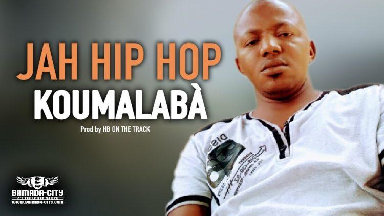 JAH HIP HOP - KOUMALABÀ - Prod by HB ON THE TRACK