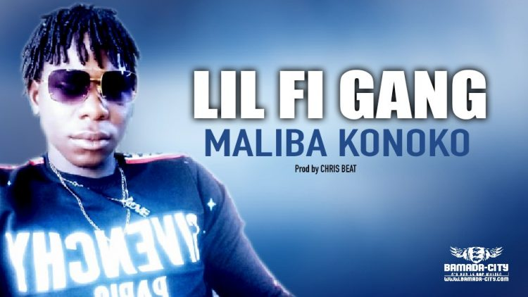 LIL FI GANG - MALIBA KONOKO - Prod by CHRIS BEAT