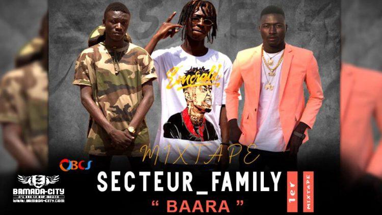 SECTEUR FAMILY - BAARA (Mixtape Complète)