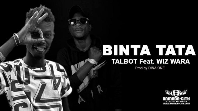 TALBOT Feat. WIZ WARA - BINTA TATA - Prod by DINA ONE