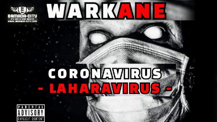WARKANE - CORONAVIRUS (LAHARAVIRUS) - Prod by LIL BEN