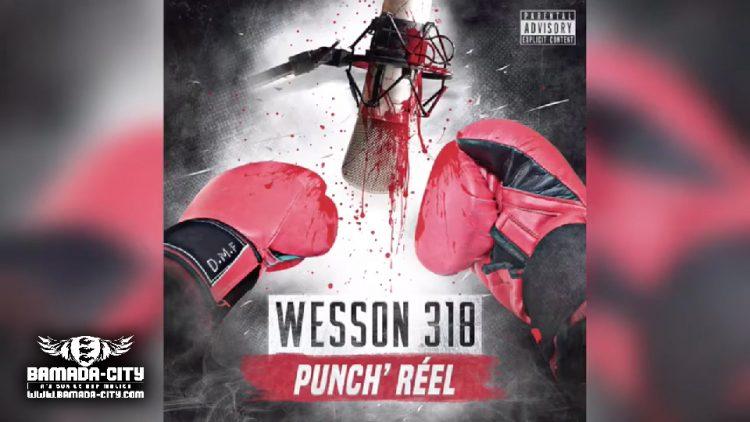 WESSON 318 - SELECAO Extrait de la mixtape PUNCH RÉEL - Prod by LIL B