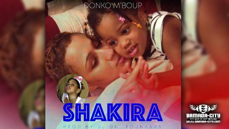 DONKO M'BOUP - SHAKIRA - Prod by DJIGUI TOUNKARA