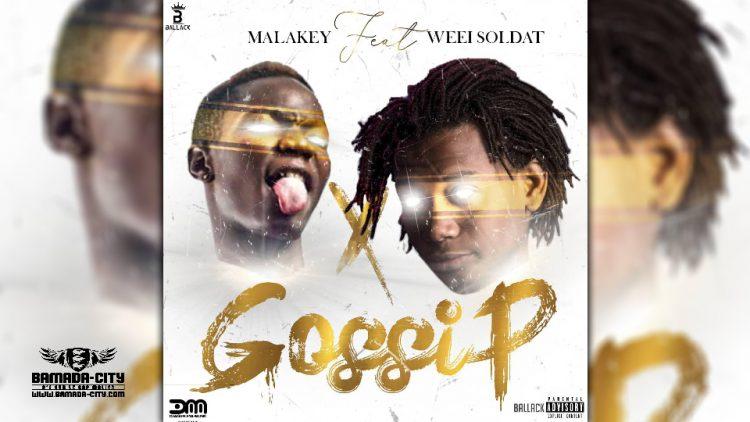 MALAKEY Feat. WEEI SOLDAT - GOSSIP - Prod by BIG BOSS MUSIC