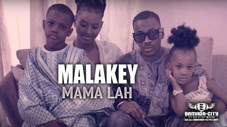 MALAKEY - MAMA LAH