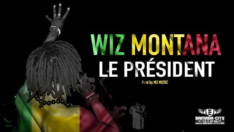WIZ MONTANA - LE PRÉSIDENT - Prod by M3 MUSIC