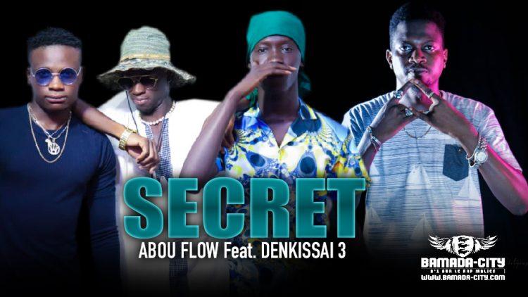 ABOU FLOW Feat. DENKISSAI 3 - SECRET - Prod by NEGUE ON THE BEATZ