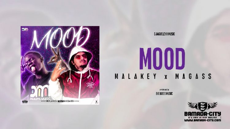MALAKEY Feat. MAGASS - MOOD -Prod by BIG BOSS MUSIC