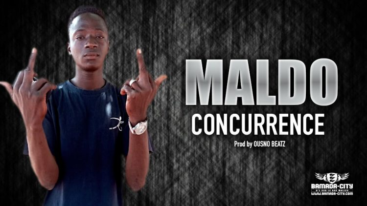 MALDO - CONCURRENCE - Prod by OUSNO BEATZ