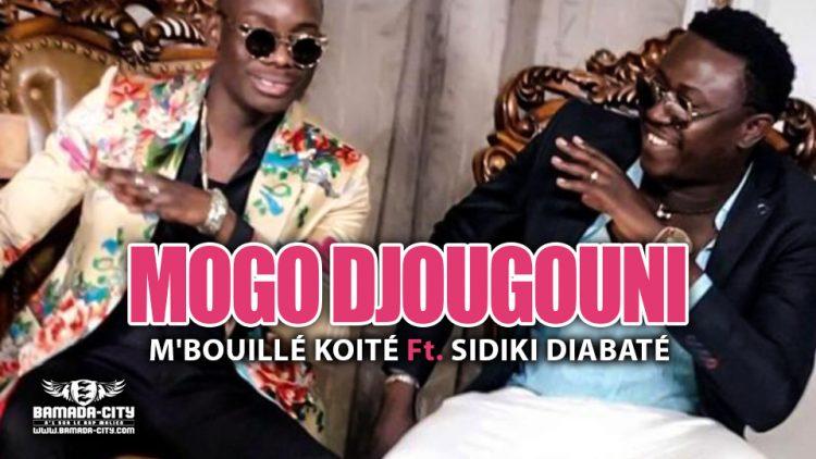 M'BOUILLÉ KOITÉ Feat. SIDIKI DIABATÉ - MOGO DJOUGOUNI