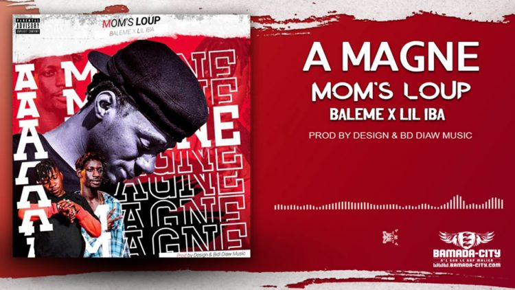 MOMS LOUP Feat. BALEME & TITIDEN LIL IBA - A MAGNE - Prod by DESIGN & BD DIAW MUSIC