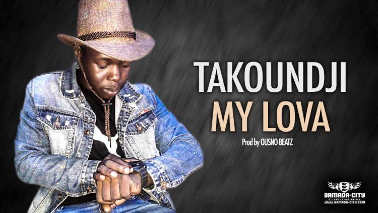 TAKOUNDJI - MY LOVA - Prod by OUSNO BEATZ