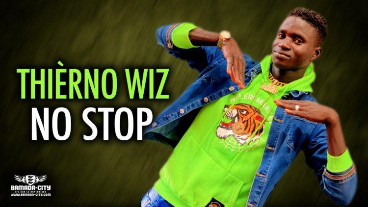 THIÈRNO WIZ - NO STOP - Prod by AMADIAL PROD