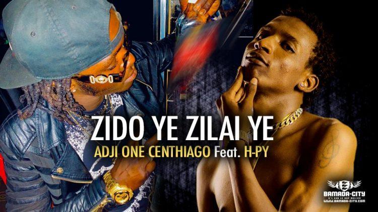 ADJI ONE CENTHIAGO Feat. H-PY - ZIDO YE ZILAI YE - Prod by LAGARÉ PROD