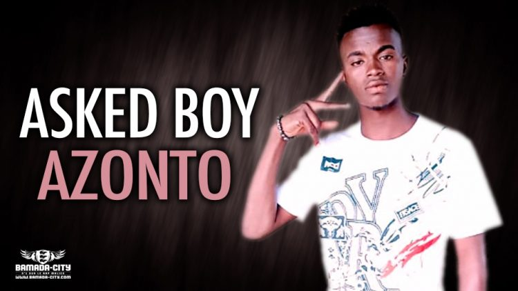 ASKED BOY - AZONTO - Prod by AMADIALL PROD