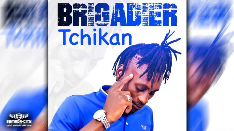 BRIGADIER - TCHIKAN - Prod by ZACK PROD