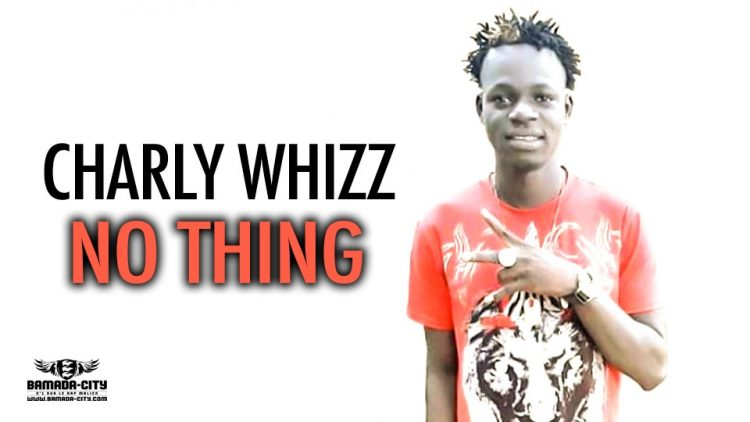 CHARLY WHIZZ - NO THING - Prod by DINA ONE