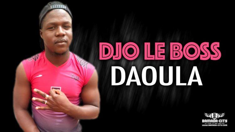 DJO LE BOSS - DAOULA - Prod by BOUL BLINDÉ