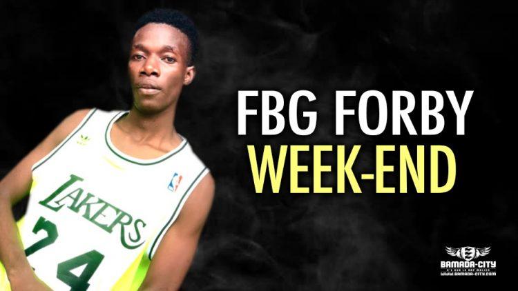 FBG FORBY - WEEK-END - Prod by FAT MONSTER MUSIC & KENZBERK OFFICIEL