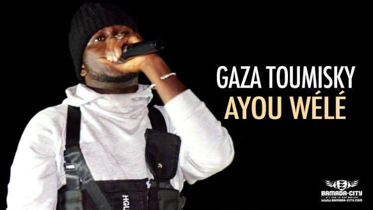 GAZA TOUMISKY - AYOU WÉLÉ - Prod by YOYO ON THE BEAT