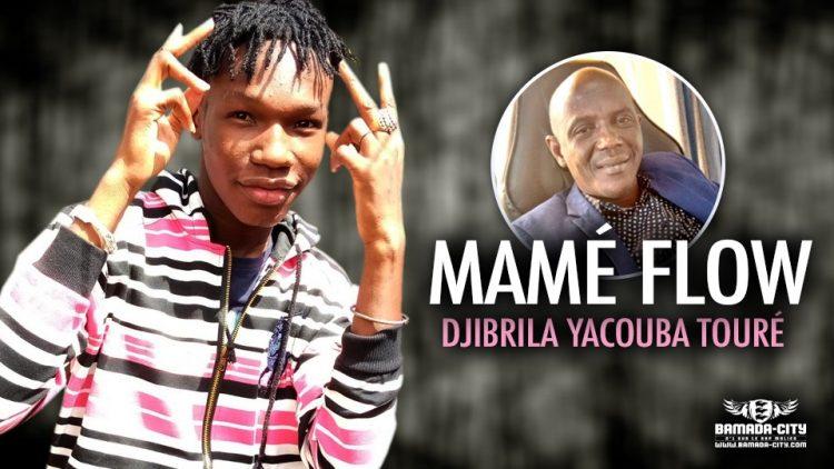 MAMÉ FLOW - DJIBRILA YACOUBA TOURÉ - Prod by LAKARÉ PROD