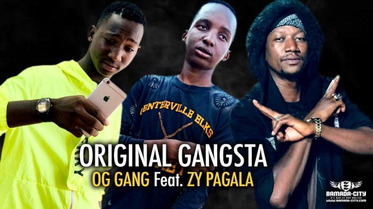 OG GANG Feat. ZY PAGALA - ORIGINAL GANGSTA - Prod by ZY PAGALA