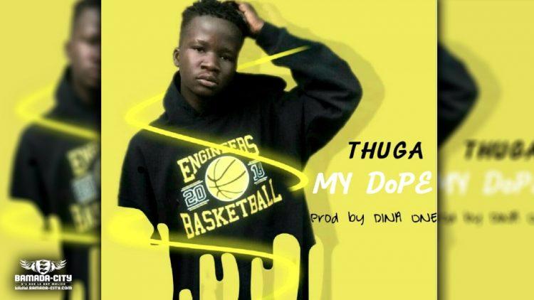 THUGA - MY DOPE - Prod by DINA ONE