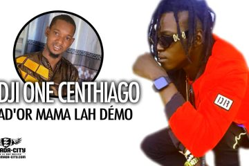ADJI ONE CENTHIAGO - SAD'OR MAMA LAH DÉMO - Prod by DOUGA MASSA PROD