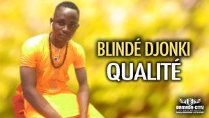 BLINDÉ DJONKI - QUALITÉ - Prod by KOTIGUI SNO PROD