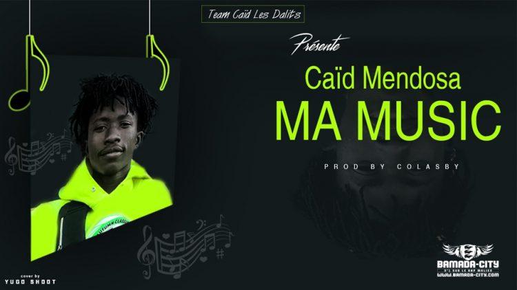 CAÏD MENDOSA - MA MUSIC - Prod by COLASBY
