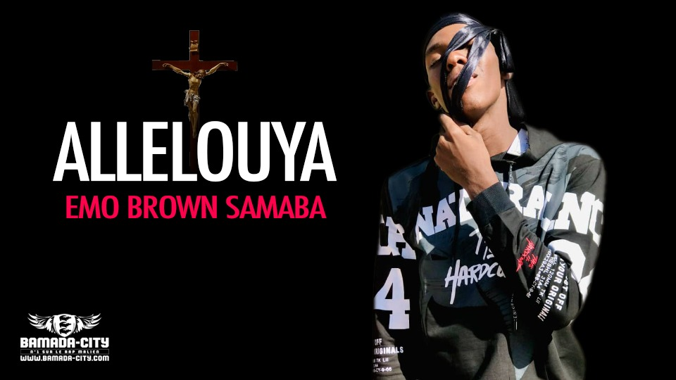 EMO BROWN SAMABA - ALLELOUYA - Prod by SMOKI BEN