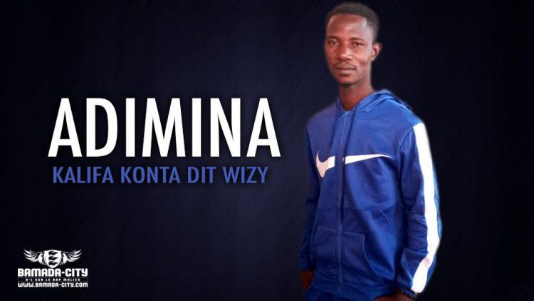 KALIFA KONTA DIT WIZY - ADIMINA - Prod by MAD P