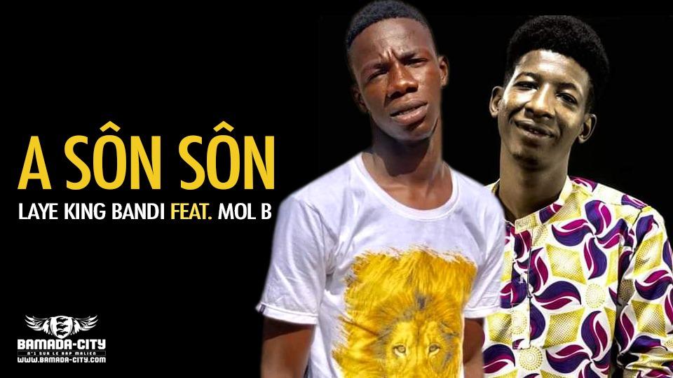 LAYE KING BANDI Feat. MOL B - A SÔN SÔN - Prod by ONE LOVE MUSIC