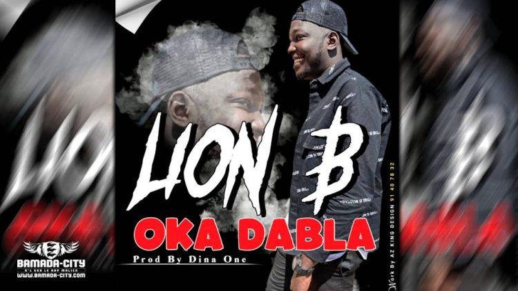 LION B - OKA DABLA - Prod by DINA ONE