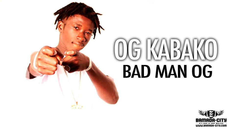 OG KABAKO - BAD MAN OG - Prod by POTTER QUALITÉ