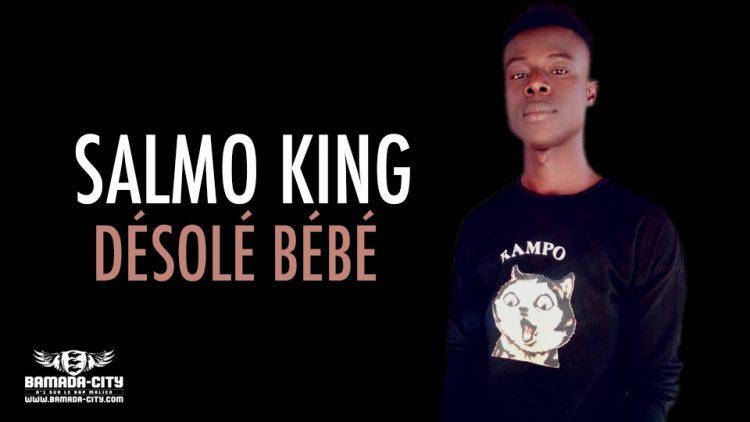 SALMO KING - DÉSOLÉ BÉBÉ - Prod by WIZ KAFRI