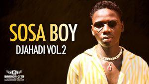 SOSA BOY - DJAHADI VOL2 - Prod by PIZARRO ON THE TRACK