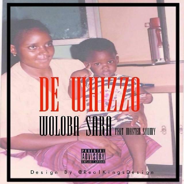 DE WHIZZO Feat. MASTER SOUMY - WOLOBA SARA (SON)