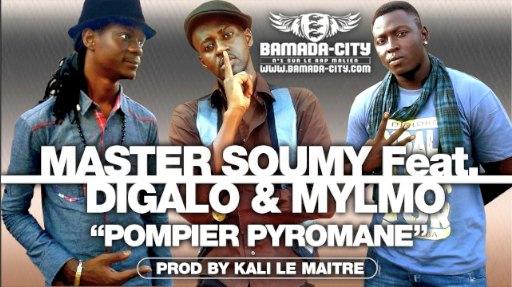 MASTER SOUMY Feat. DIGALO & MYLMO - POMPIER PYROMANE (SON)