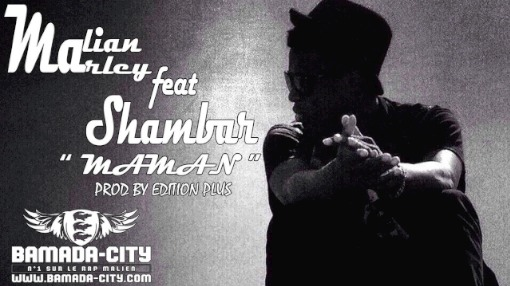 MALIAN MARLEY Feat. SHAMBAR - MAMAN (SON)