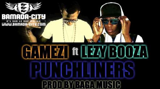 GAMEZI Feat. LEZY BOOZA - PUNCHLINERS (SON)